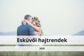 Esküvői hajtrendek 2020